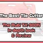 Best Tile Cutter Rubi TX