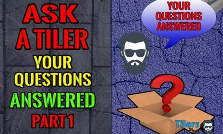Ask A Tiler – Your Questions Answered – Part 1