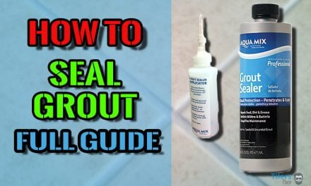 How To Seal Tile Grout – Full Guide For Sealing Grout