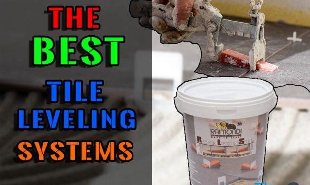 The Best Tile Leveling System For 2019 – Prevent Tile Lipping With Tile Leveling Clips
