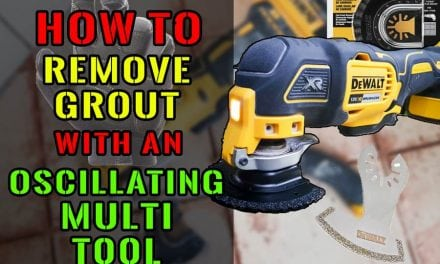 How To Remove Grout With An Oscillating Multi-Tool