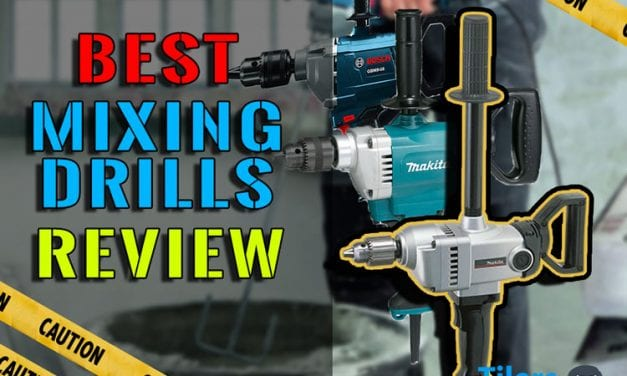 Best Mixing Drills For Thinset (Mortar, Plaster, Grout) Review 2019