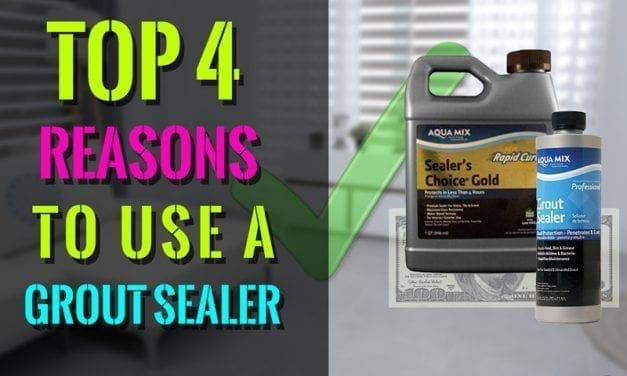 Top 4 Reasons To Use A Grout Sealer | Grout Sealing 101
