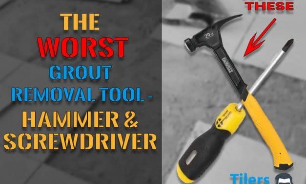 The Worst Grout Removal Tool Ever – Hammer & Screwdriver